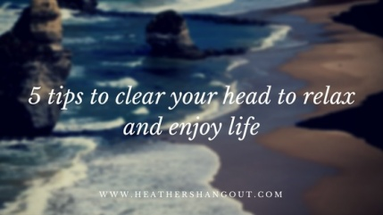 5 tips to clear your head_blogheader